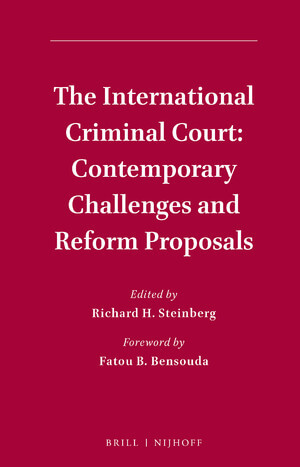 The International Criminal Court: Contemporary Challenges and Reform Proposals